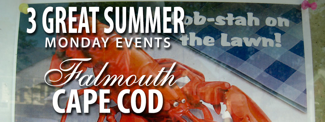3 Great Summer Monday Events in Falmouth, Cape Cod