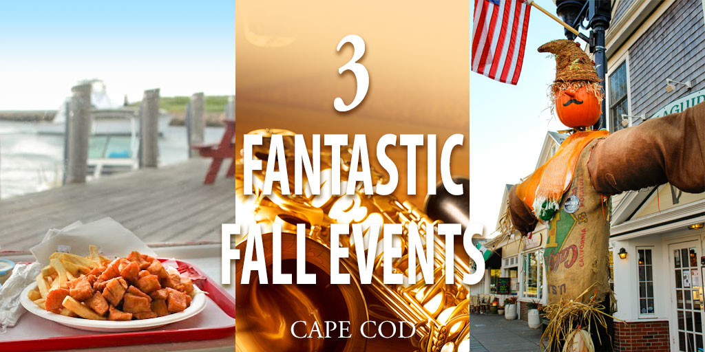 3 Fantastic Cape Events this Fall in Falmouth, Cape Cod.